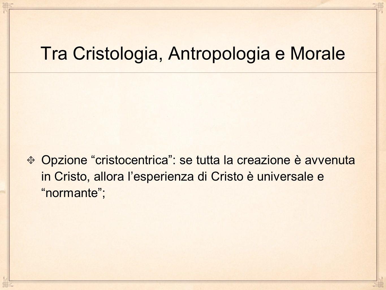 Tra Cristologia, Antropologia e Morale