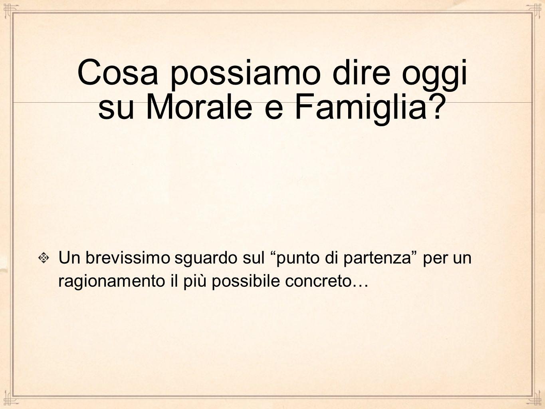 Cosa possiamo dire oggi su Morale e Famiglia