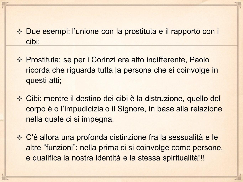 Due esempi: l'unione con la prostituta e il rapporto con i cibi;