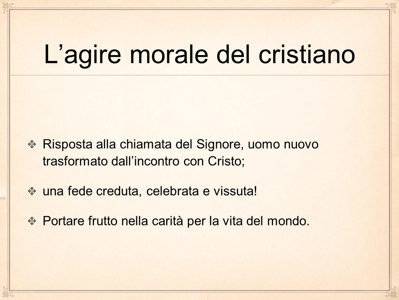 L'agire morale del cristiano