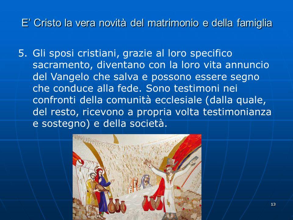 E' Cristo la vera novità del matrimonio e della famiglia