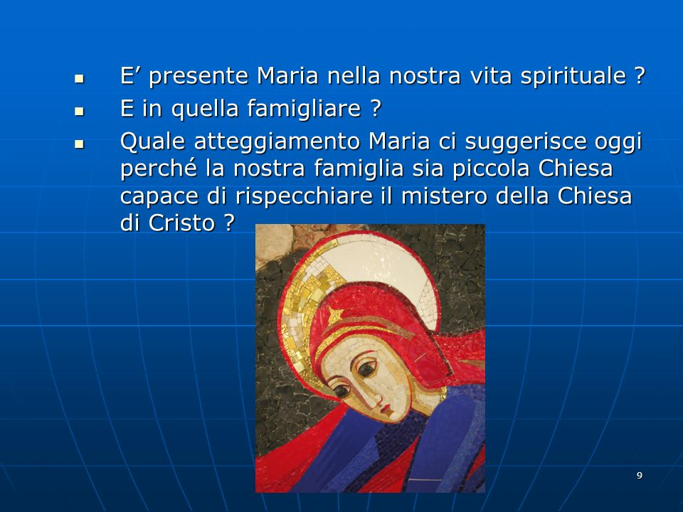 E' presente Maria nella nostra vita spirituale