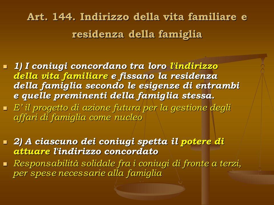 Art. 144. Indirizzo della vita familiare e residenza della famiglia