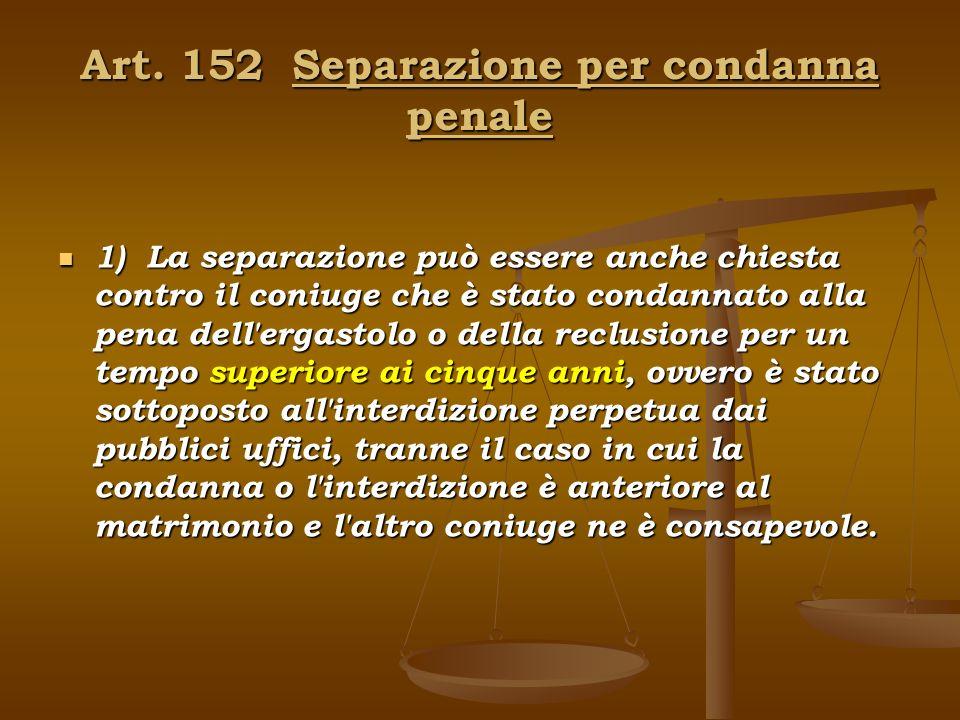 Art. 152 Separazione per condanna penale