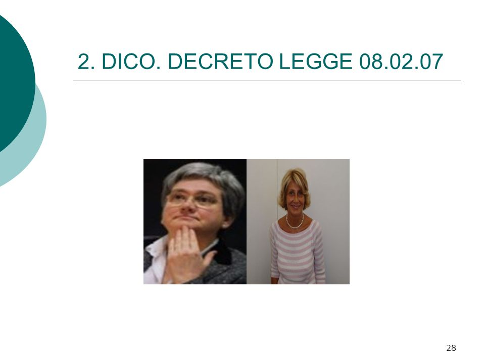 2. DICO. DECRETO LEGGE 08.02.07
