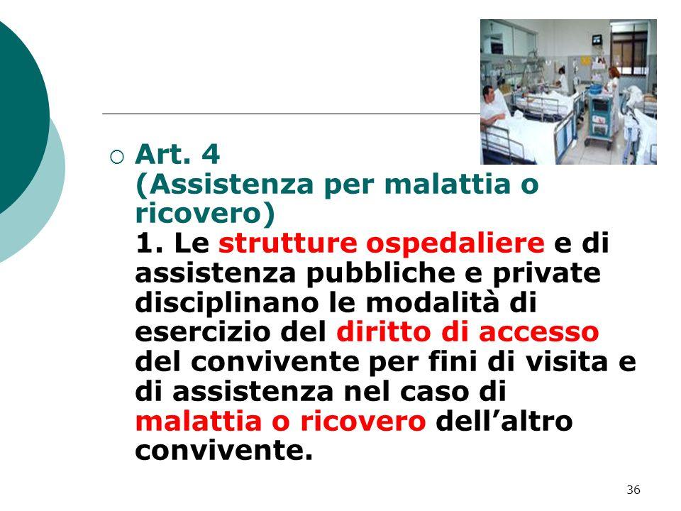 Art. 4 (Assistenza per malattia o ricovero) 1