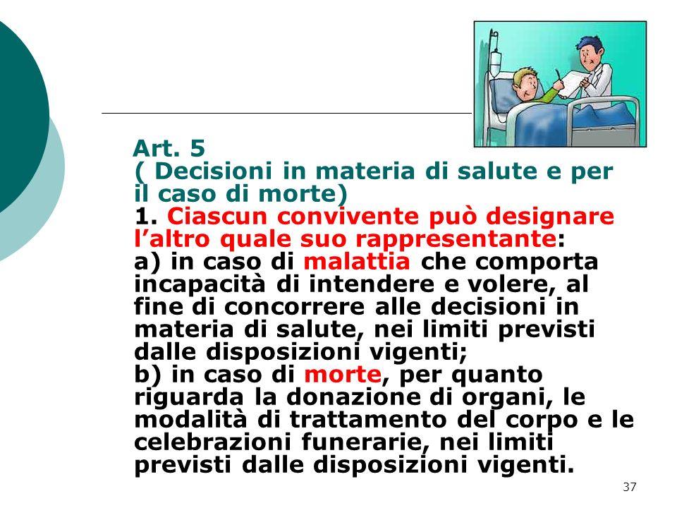 Art. 5 ( Decisioni in materia di salute e per il caso di morte) 1