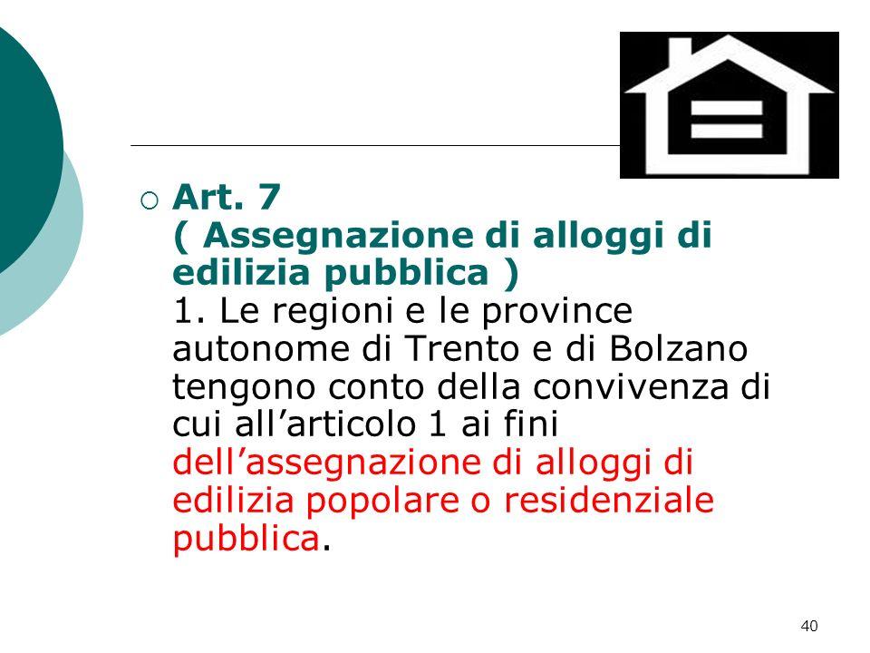 Art. 7 ( Assegnazione di alloggi di edilizia pubblica ) 1
