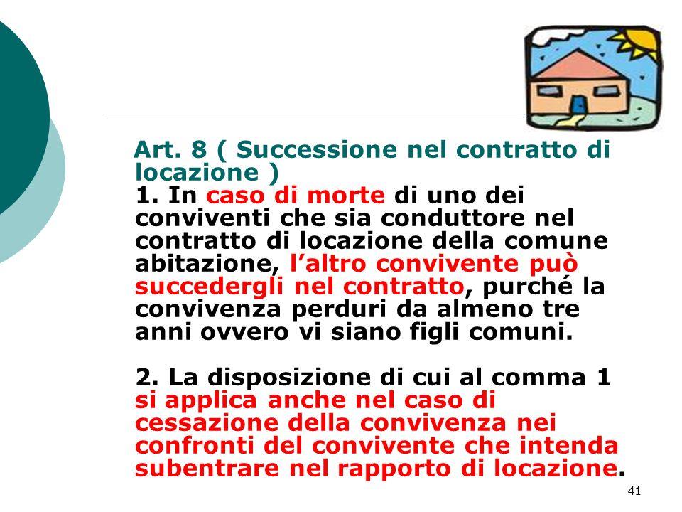 Art. 8 ( Successione nel contratto di locazione ) 1
