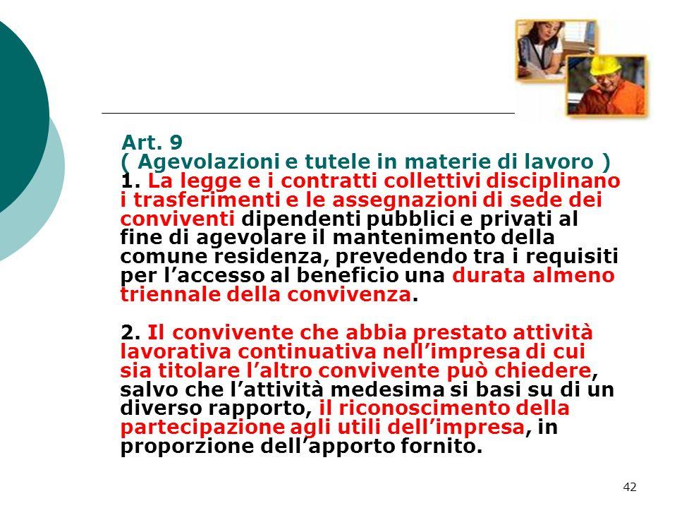 Art. 9 ( Agevolazioni e tutele in materie di lavoro ) 1