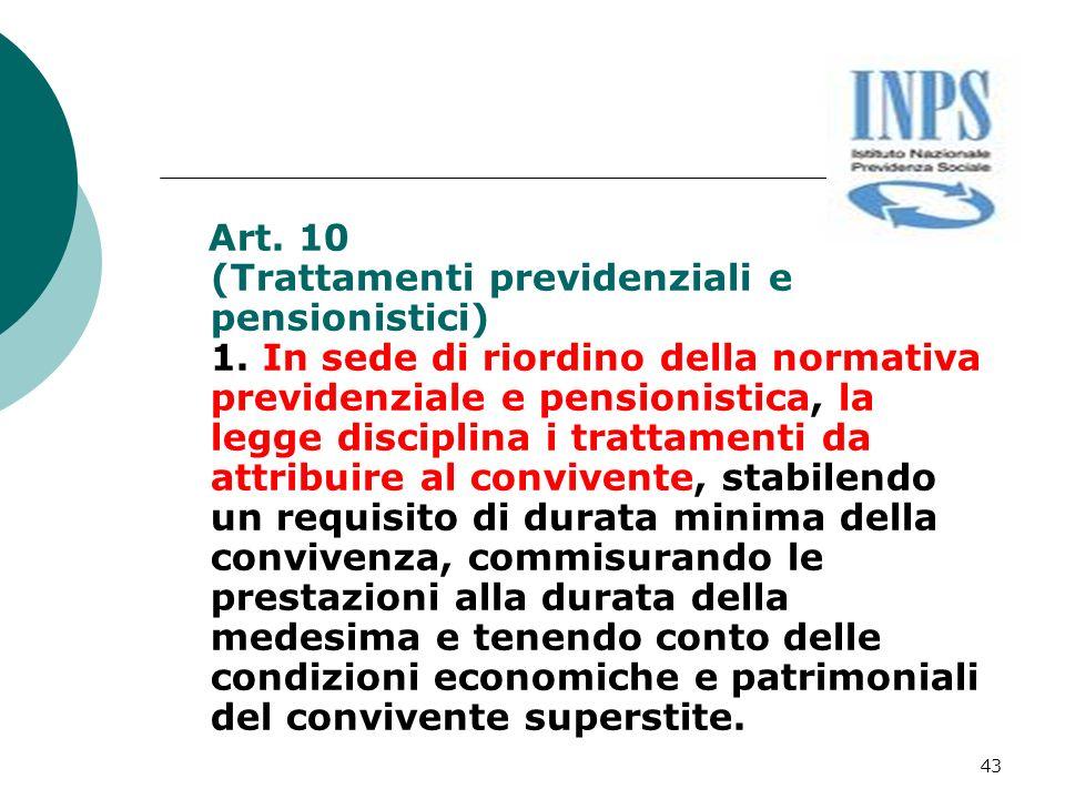 Art. 10 (Trattamenti previdenziali e pensionistici) 1