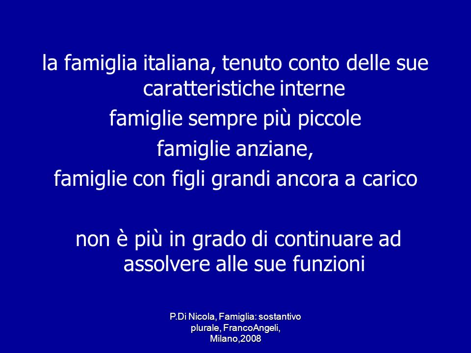 la famiglia italiana, tenuto conto delle sue caratteristiche interne