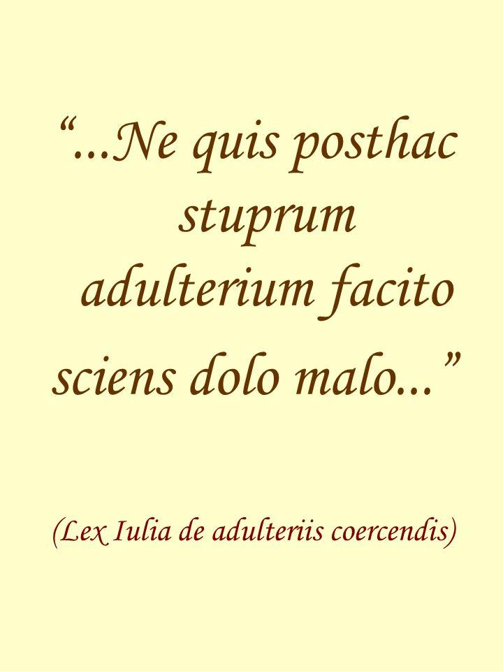 ...Ne quis posthac stuprum adulterium facito