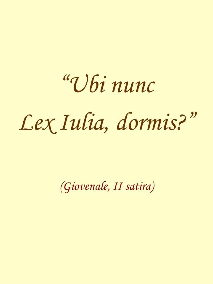Ubi nunc Lex Iulia, dormis (Giovenale, II satira)