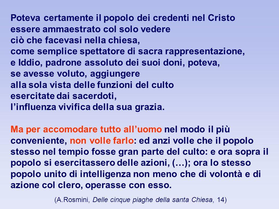 (A.Rosmini, Delle cinque piaghe della santa Chiesa, 14)