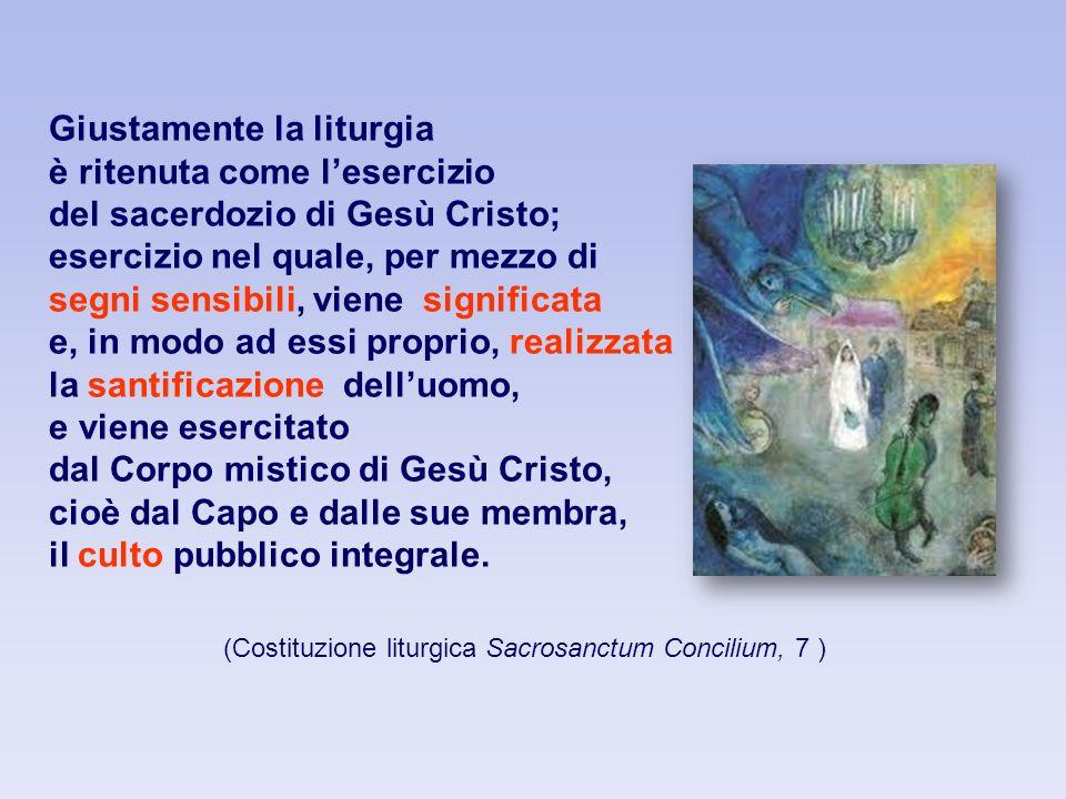 (Costituzione liturgica Sacrosanctum Concilium, 7 )