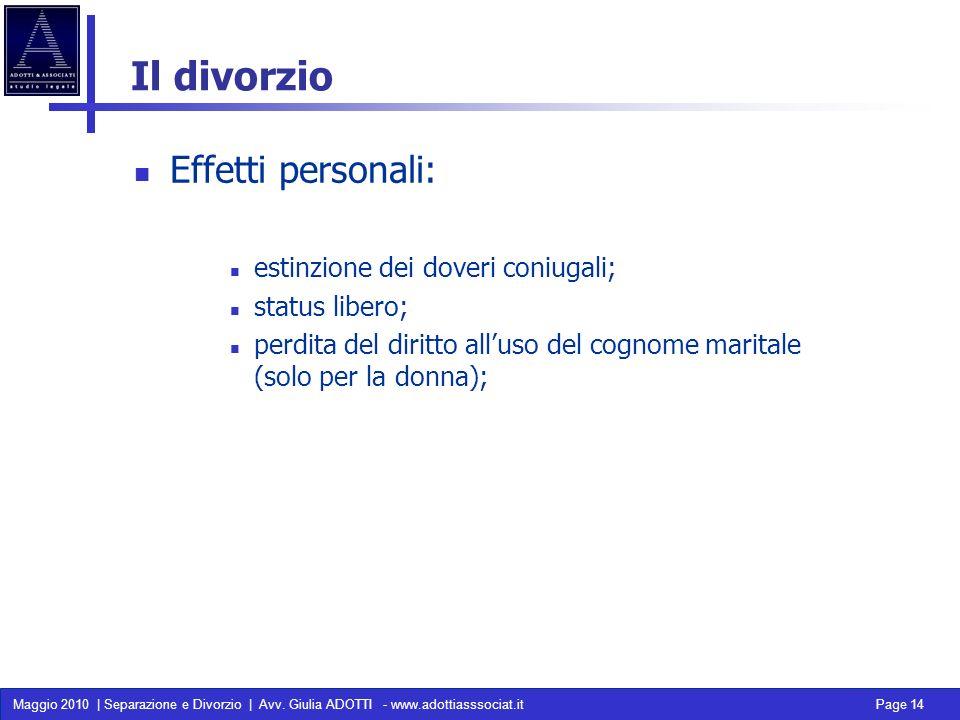 Il divorzio Effetti personali: estinzione dei doveri coniugali;