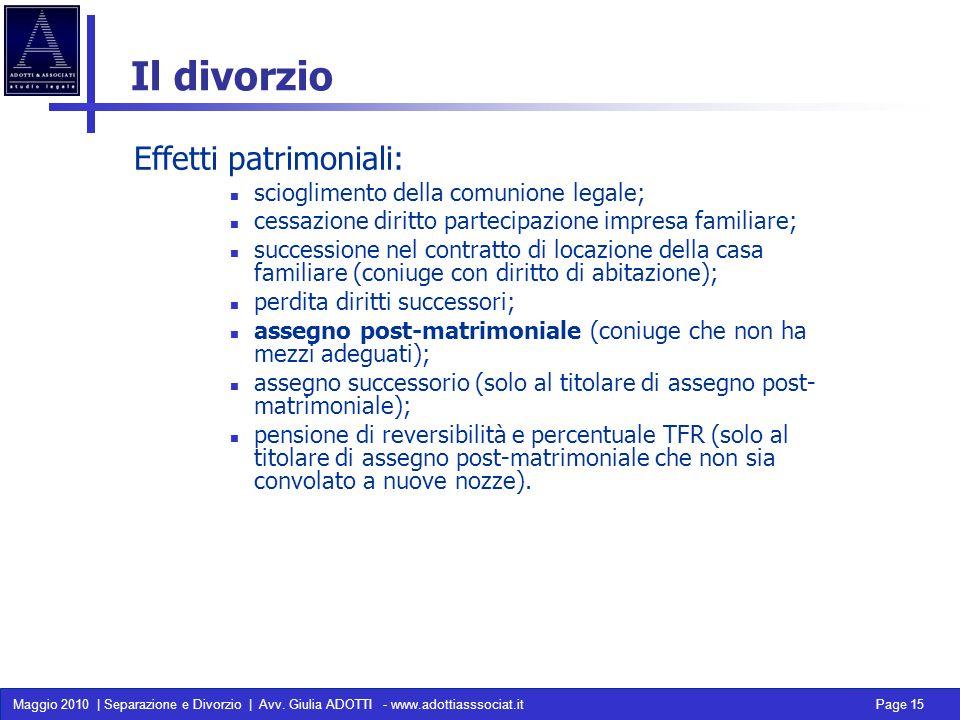 Il divorzio Effetti patrimoniali: scioglimento della comunione legale;
