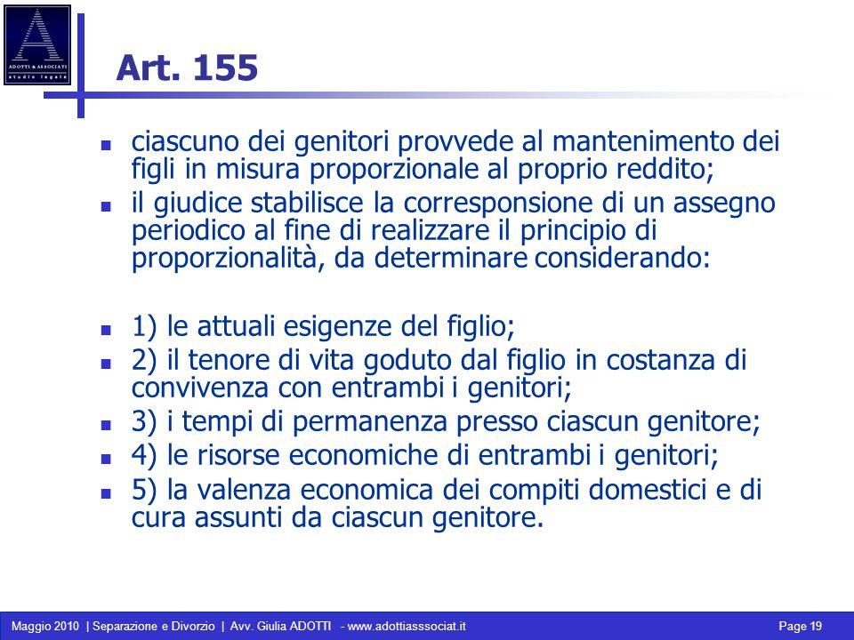 Art. 155 ciascuno dei genitori provvede al mantenimento dei figli in misura proporzionale al proprio reddito;