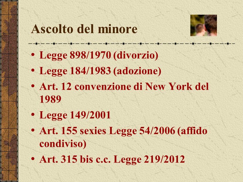 Ascolto del minore Legge 898/1970 (divorzio) Legge 184/1983 (adozione)