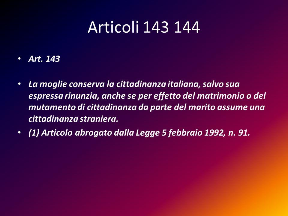 Articoli 143 144 Art. 143.