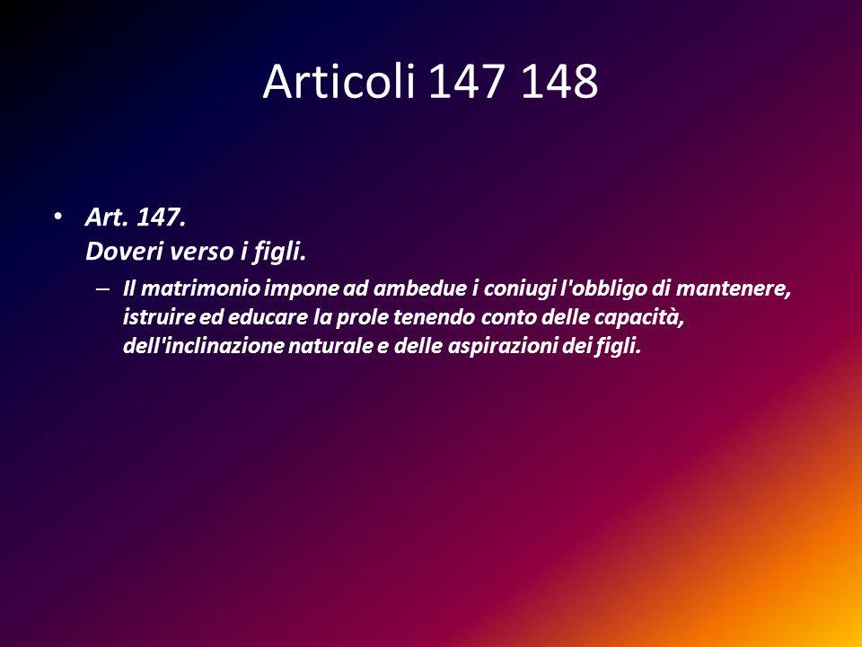 Articoli 147 148 Art. 147. Doveri verso i figli.