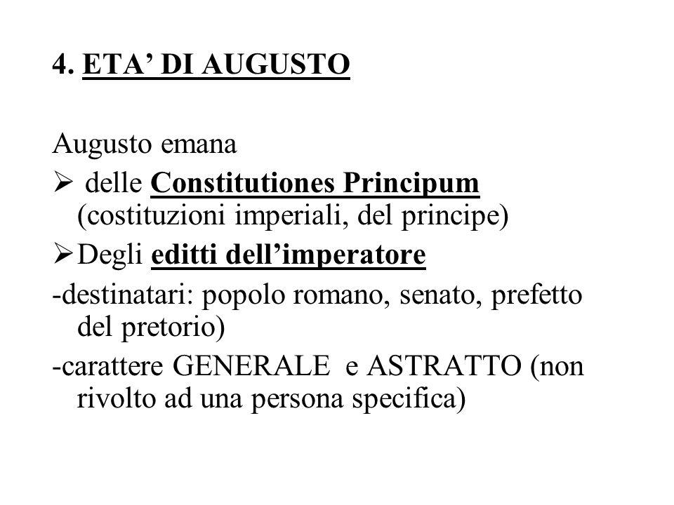 4. ETA' DI AUGUSTO Augusto emana. delle Constitutiones Principum (costituzioni imperiali, del principe)
