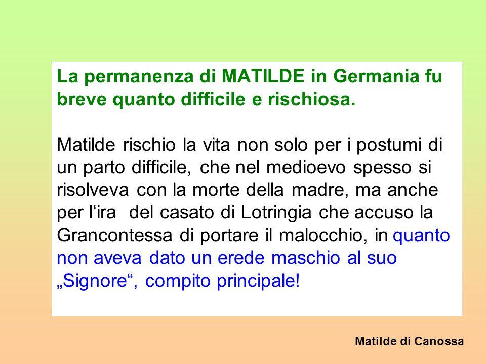 La permanenza di MATILDE in Germania fu breve quanto difficile e rischiosa.