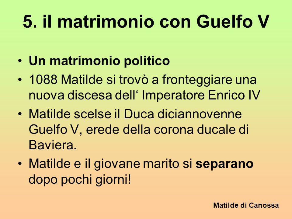 5. il matrimonio con Guelfo V