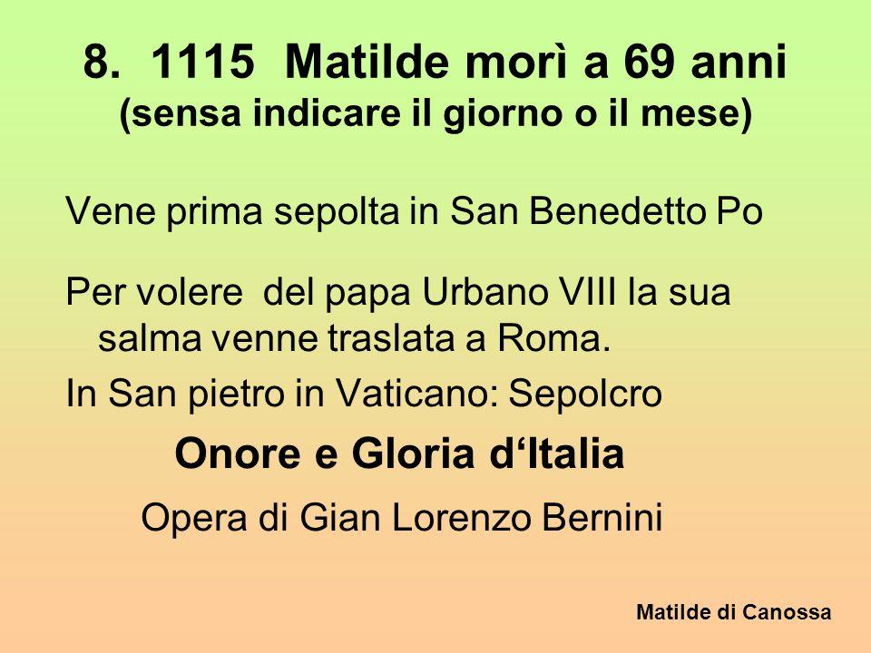 8. 1115 Matilde morì a 69 anni (sensa indicare il giorno o il mese)