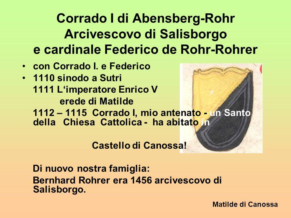 Corrado I di Abensberg-Rohr Arcivescovo di Salisborgo e cardinale Federico de Rohr-Rohrer