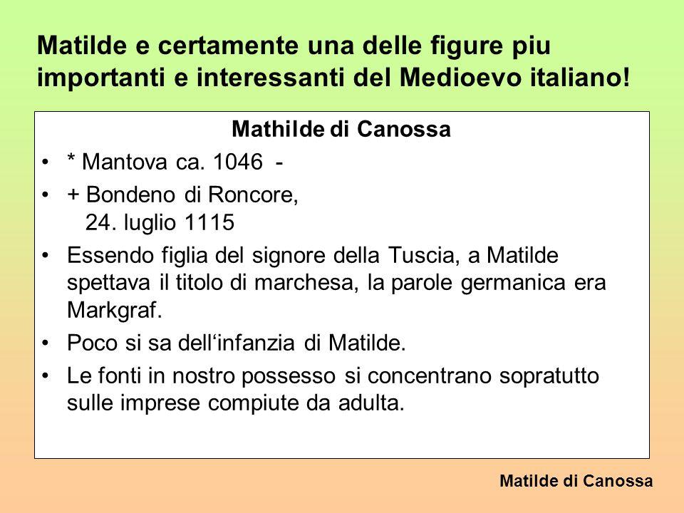 Matilde e certamente una delle figure piu importanti e interessanti del Medioevo italiano!
