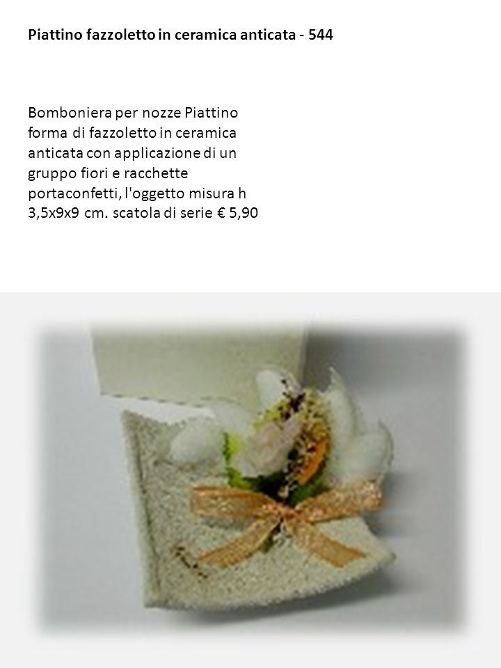 Piattino fazzoletto in ceramica anticata - 544