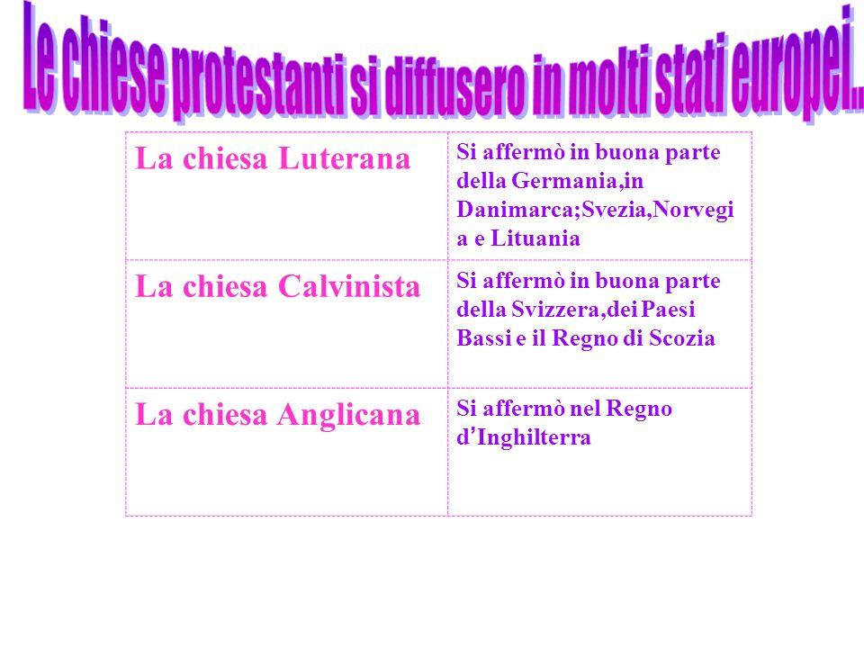 Le chiese protestanti si diffusero in molti stati europei..