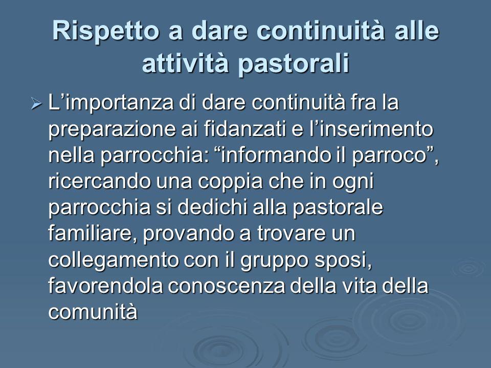 Rispetto a dare continuità alle attività pastorali