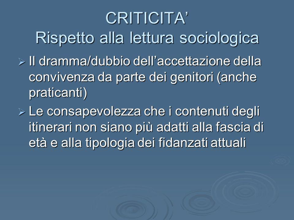 CRITICITA' Rispetto alla lettura sociologica
