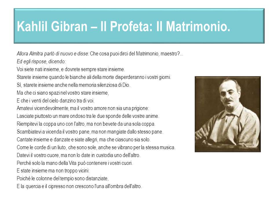 Kahlil Gibran – Il Profeta: Il Matrimonio.