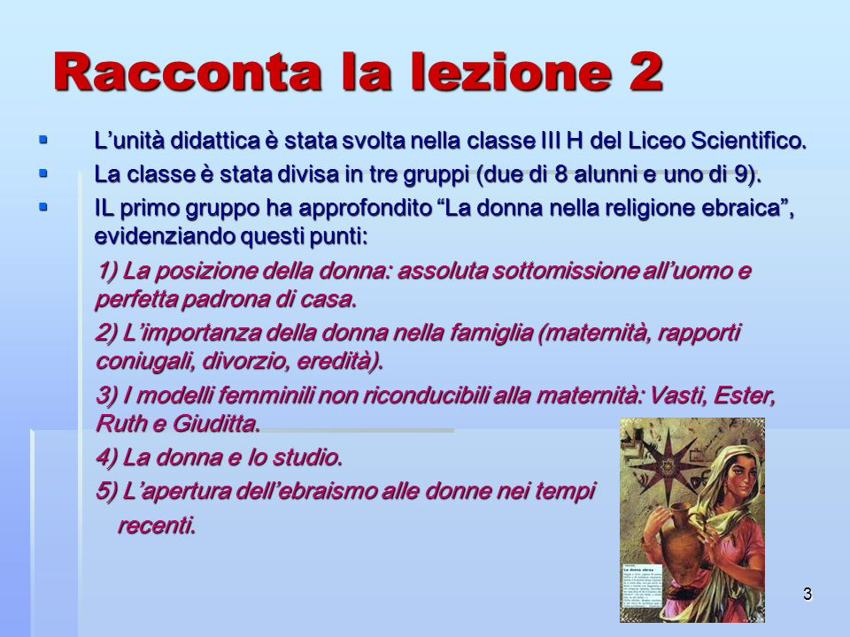 Racconta la lezione 2L'unità didattica è stata svolta nella classe III H del Liceo Scientifico.