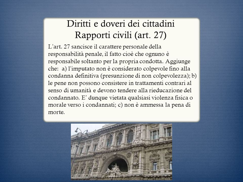 Diritti e doveri dei cittadini Rapporti civili (art. 27)