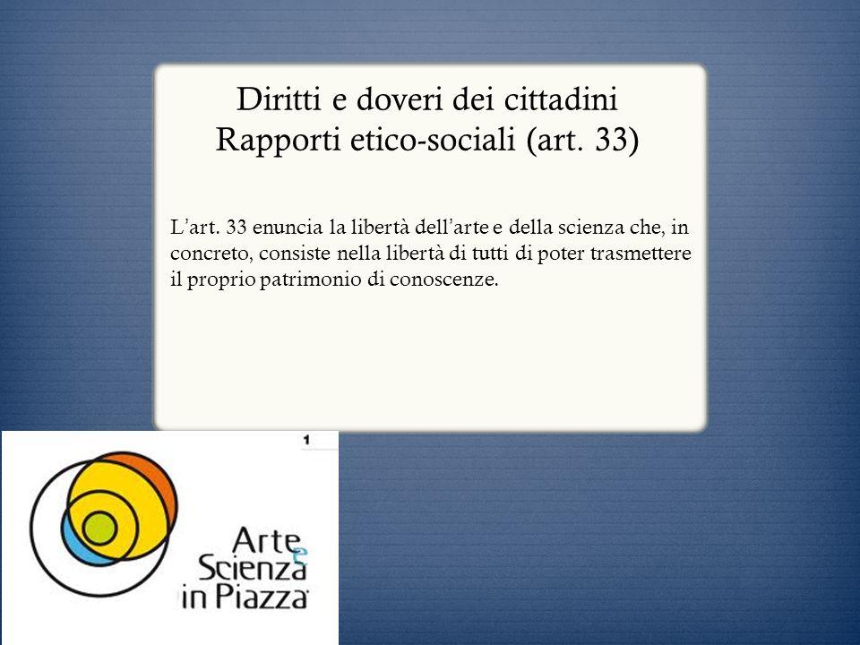 Diritti e doveri dei cittadini Rapporti etico-sociali (art. 33)