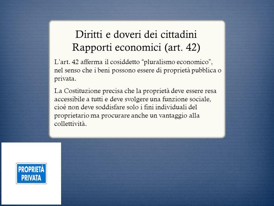 Diritti e doveri dei cittadini Rapporti economici (art. 42)