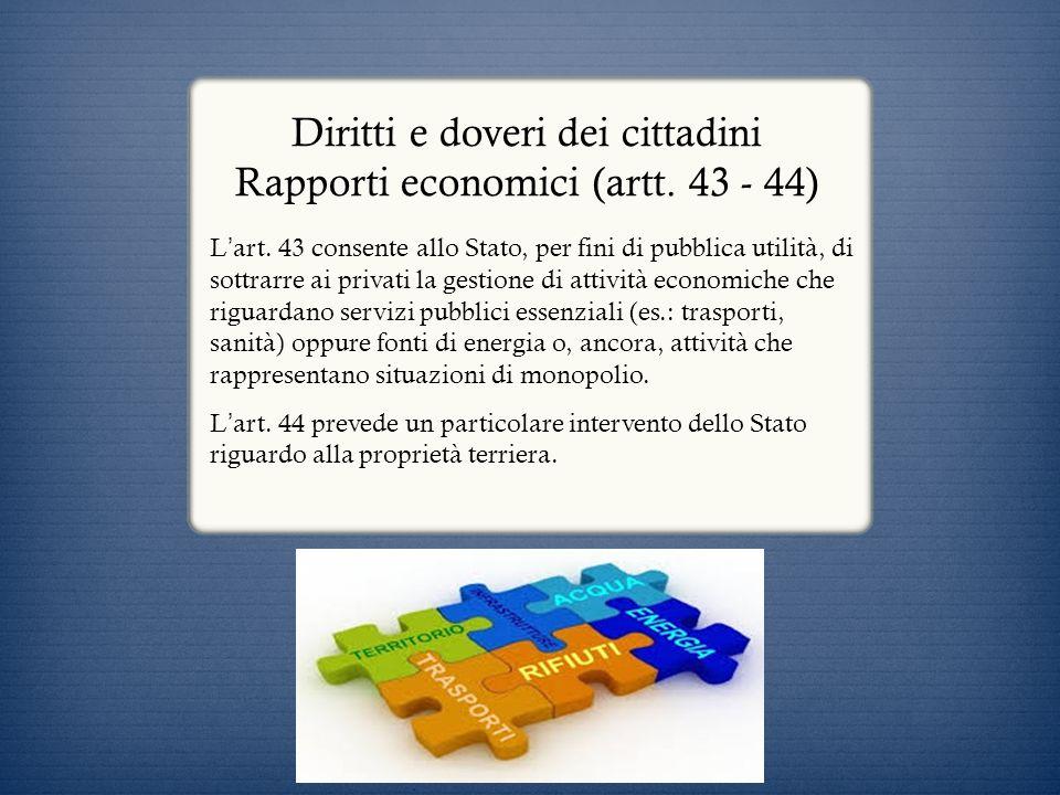 Diritti e doveri dei cittadini Rapporti economici (artt. 43 - 44)