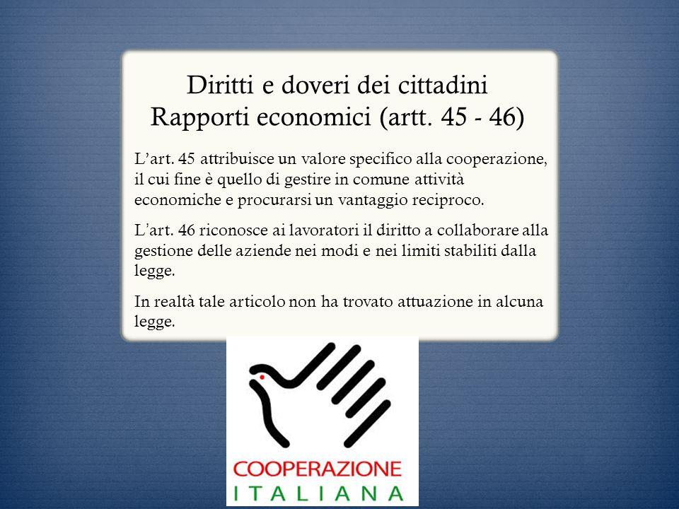 Diritti e doveri dei cittadini Rapporti economici (artt. 45 - 46)