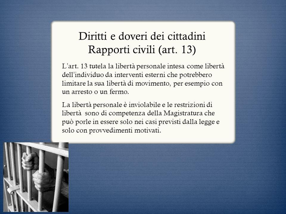 Diritti e doveri dei cittadini Rapporti civili (art. 13)