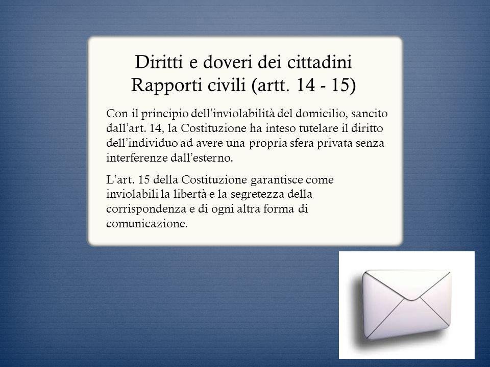 Diritti e doveri dei cittadini Rapporti civili (artt. 14 - 15)
