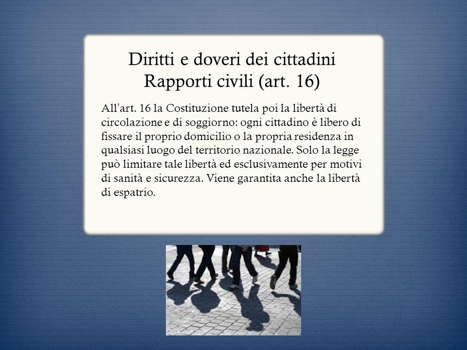 Diritti e doveri dei cittadini Rapporti civili (art. 16)