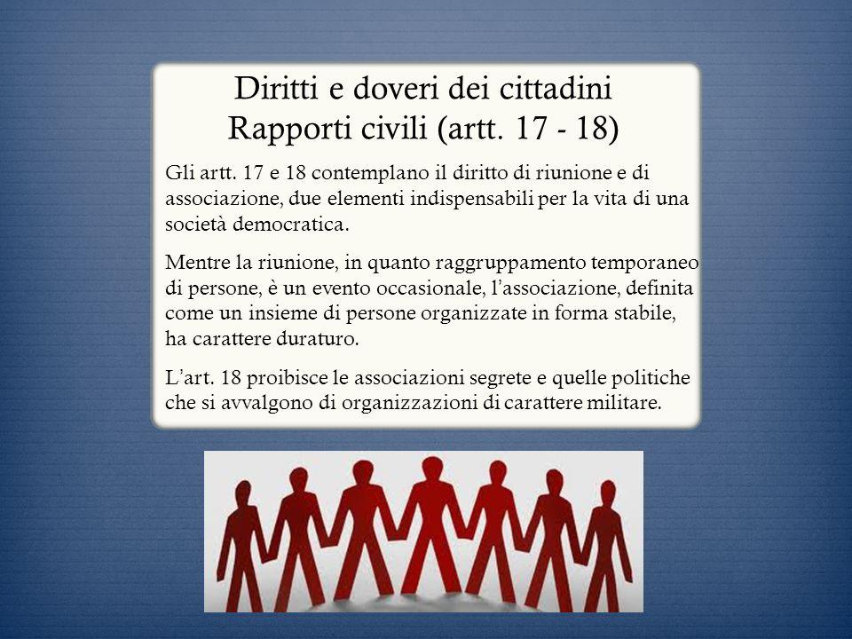 Diritti e doveri dei cittadini Rapporti civili (artt. 17 - 18)