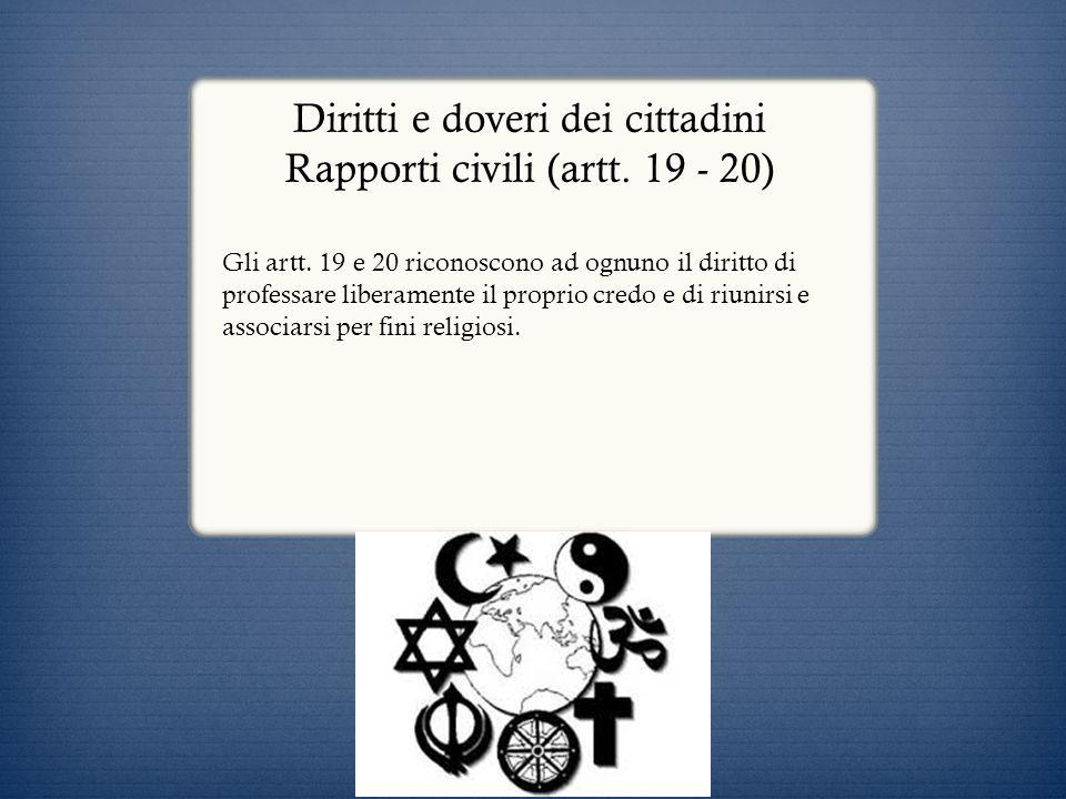 Diritti e doveri dei cittadini Rapporti civili (artt. 19 - 20)