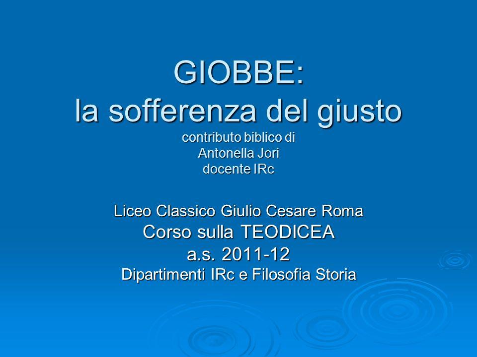 GIOBBE: la sofferenza del giusto contributo biblico di Antonella Jori docente IRc