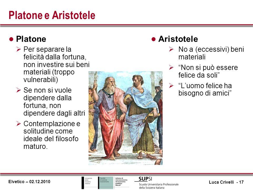 Platone e Aristotele Platone Aristotele